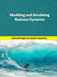 Modeling and Simulating Business Dynamics. Selected papers on System Dynamics